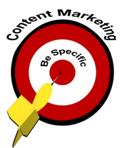 Content Marketing - Be Specific