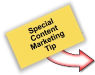 Content Marketing - Special Content Marketing Tip