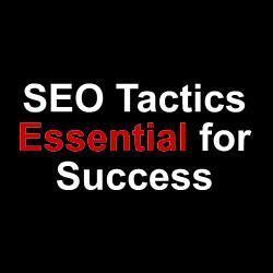 Essential SEO Tactics - SEO and Content Marketing