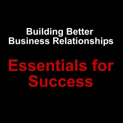 Building Business Relationships - Essentials for Business Success