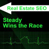 Real Estate SEO - Steady Wins The Race