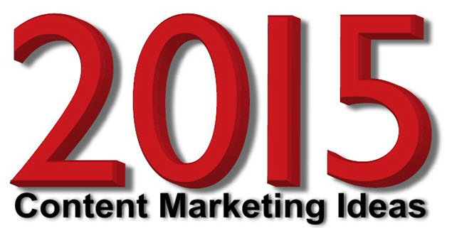 Content Marketing Ideas for 2015