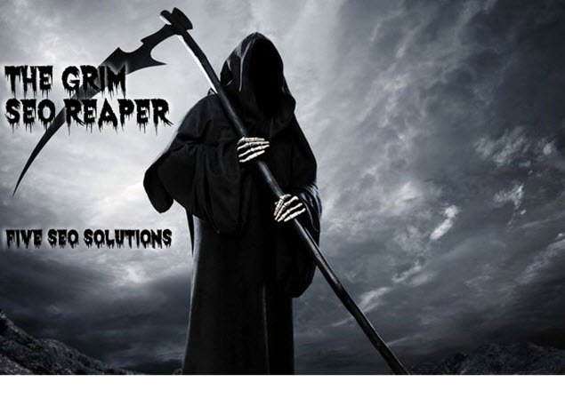 5 SEO Solutions - The SEO Grim Reaper