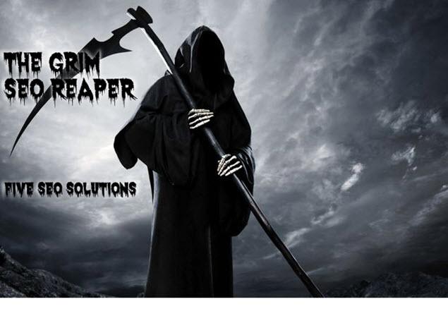 5 SEO Solutions - The SEO Grim Reaper