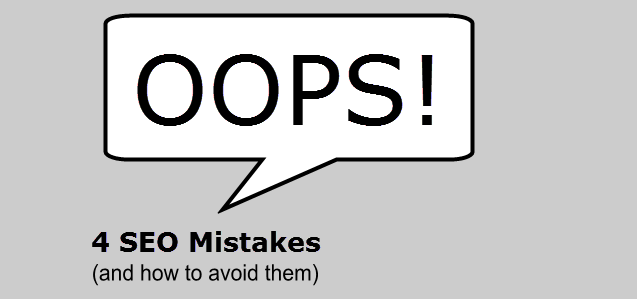 Four Common SEO Mistakes - And How to Avoid Them