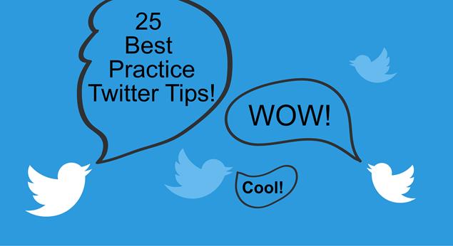 25 Best Practice Twitter Tips