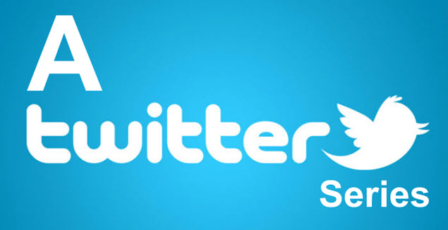 Twitter Series - Gain Exposure, Build Your Follower Base and Curry Favor with Collaborators